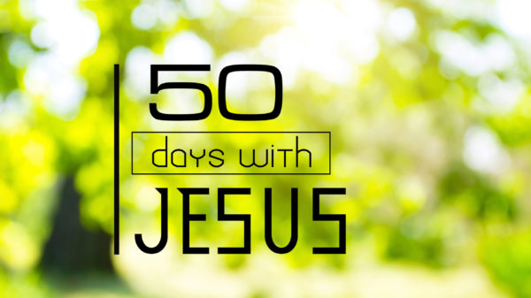 Fifty Days with Jesus