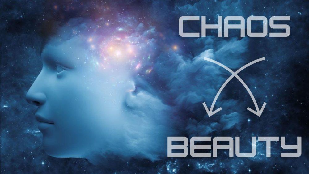 Chaos to Beauty