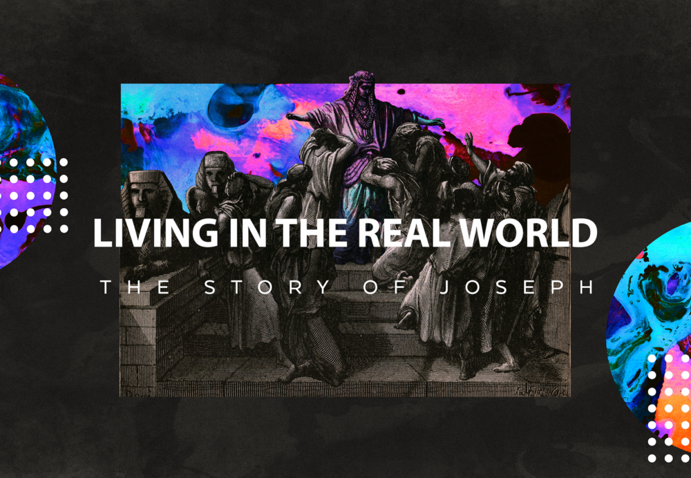 Joseph: Living in the Real World